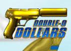 Double 0 Dollars